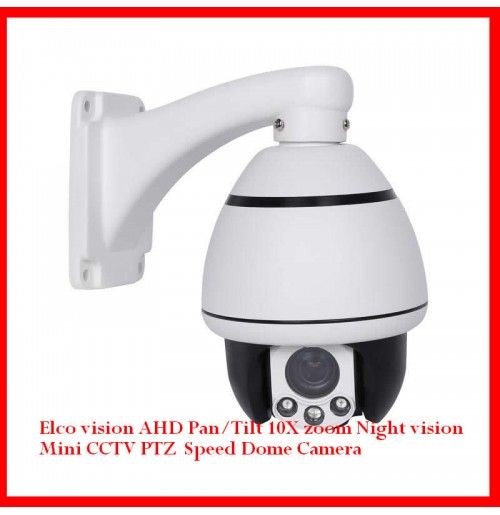 Elco vision AHD Pan/Tilt 10X zoom Night vision Mini CCTV PTZ Speed Dome Camera
