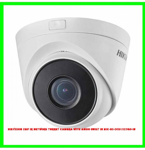 Hikvision 2MP IR Network Turret Camera with Audio Built in Mic-DS-2CD1323GO-IU