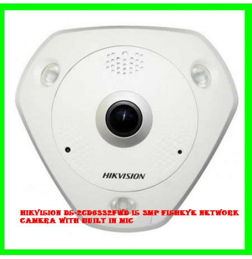 Hikvision DS-2CD6332FWD IS 3MP Fisheye Network Camera with Built in Mic